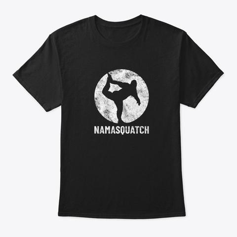 Namasquatch T Shirt Bigfoot Sasquatch Y  Black T-Shirt Front