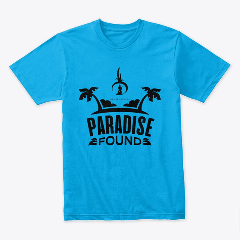 Paradise Found Turquoise T-Shirt Front