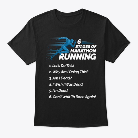 Funny Gift 6 Stages Of Marathon Running Black T-Shirt Front