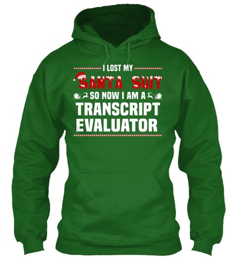 I Lost My Santa Suit So Now I Am A Transcript Evaluator Irish Green T-Shirt Front