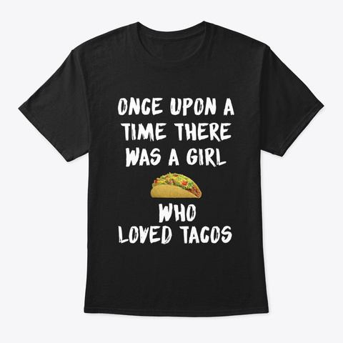 Once Upon A Time There Was A Girl Who Black T-Shirt Front