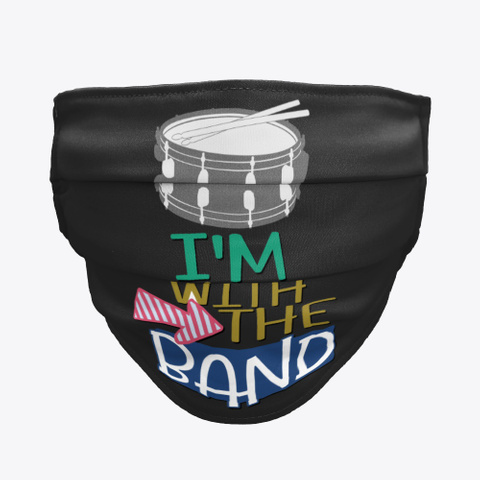 Snare Drum   With The Band   Face Mask Black Camiseta Front