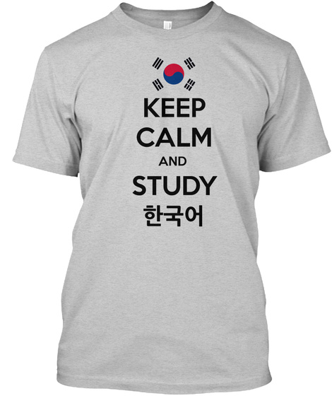 Keep Calm And Study Light Steel T-Shirt Front