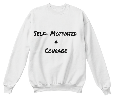 Self  Motivated  & Courage White  T-Shirt Front