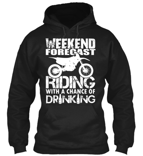 Weekend Forecast Riding With A Chance Of Drinking  Black T-Shirt Front