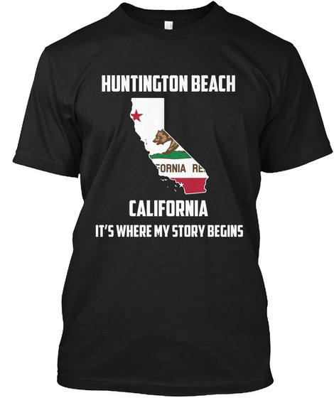Huntington Beach California It's Where My Story Begins Black T-Shirt Front