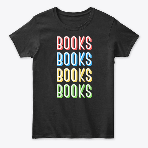Books Books Books Books Black T-Shirt Front
