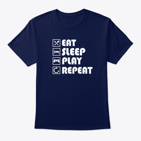 Eat Sleep Play Repeat Video Game Gift Navy T-Shirt Front