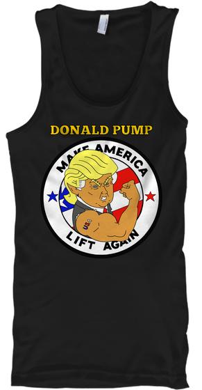 Donald Pump Make America Lift Again  Black Tank Top Front