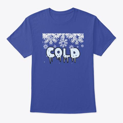 Cold T Shirt Deep Royal T-Shirt Front