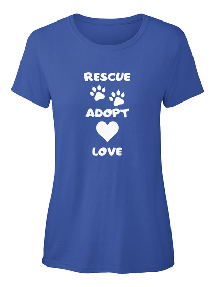 Rescue Adopt Love Royal T-Shirt Front