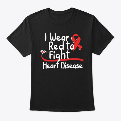 I Wear Red To Fight Heart Disease Black T-Shirt Front