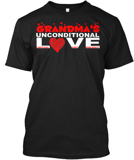 Grandma's Unconditional Love Black T-Shirt Front