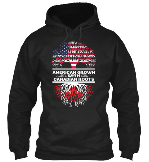 American Grown With Canadian Roots  Black T-Shirt Front