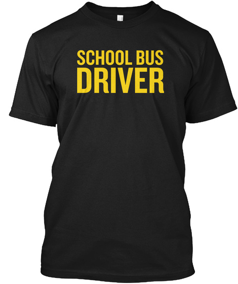 School Bus Driver Black T-Shirt Front