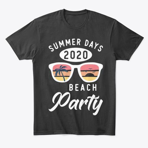 Summer Days 2020 Beach Party Black T-Shirt Front