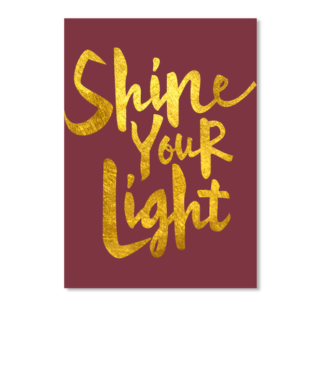 Shine Your Light Maroon T-Shirt Front