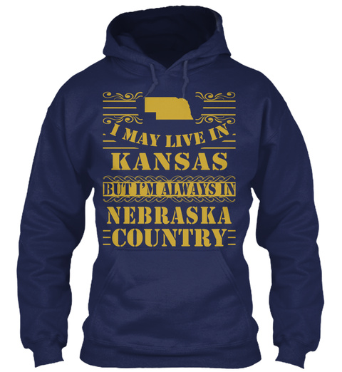 I May Live In Kansas But I'm In Nebraska Country Navy Sweatshirt Front