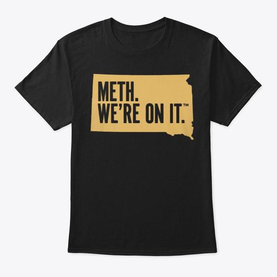 Meth We're On it Shirt