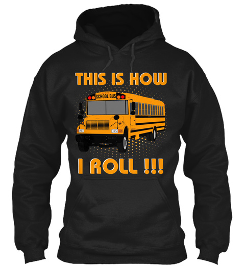 This Is How I Roll Everyday !!! Black T-Shirt Front
