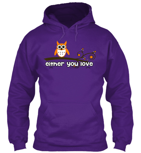 Either You Love Owls Or You're Wrong! Purple T-Shirt Front