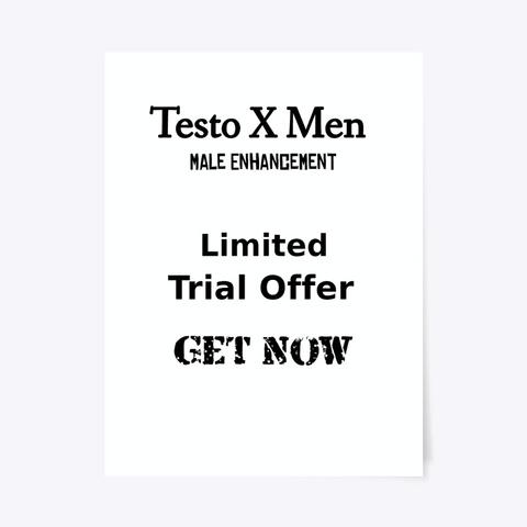 Testo X Men   Male Enhancement   Trial Standard T-Shirt Front