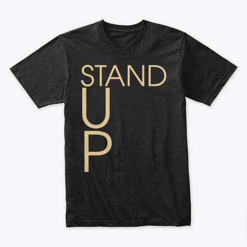 Stand Up Black T-Shirt Front