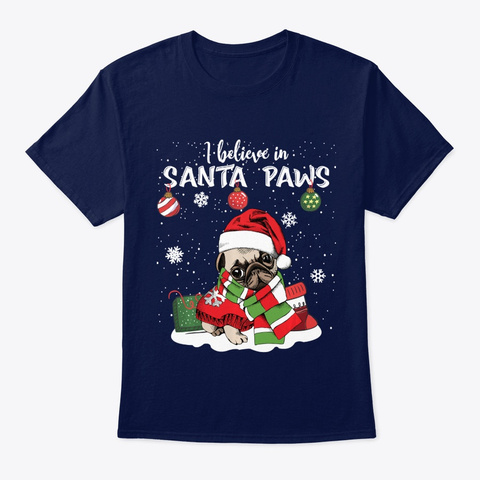I Believe In Santa Paws Pug Xmas Navy T-Shirt Front