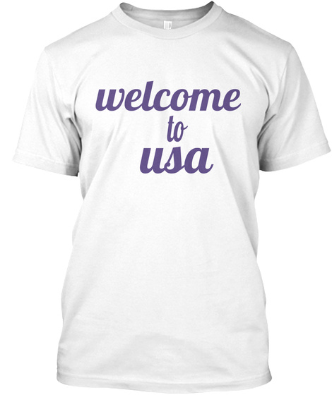 Welcome  To Usa White T-Shirt Front