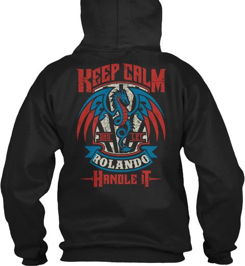 Keep Calm And Let Rolando Handle It Black T-Shirt Back