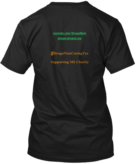 You Tube.Com Dragonate Shauni Dragon,Me # Dragonatecaring Tee Supporting Ms Charity Black T-Shirt Back