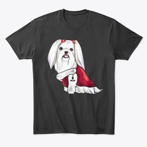 Maltese Dog I Love Mom Tattoo Black T-Shirt Front