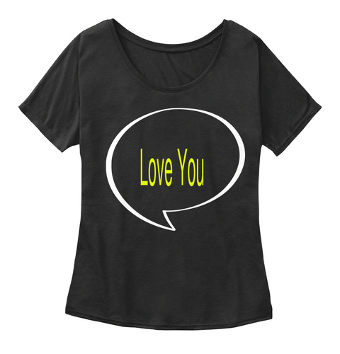 Love You Black T-Shirt Front