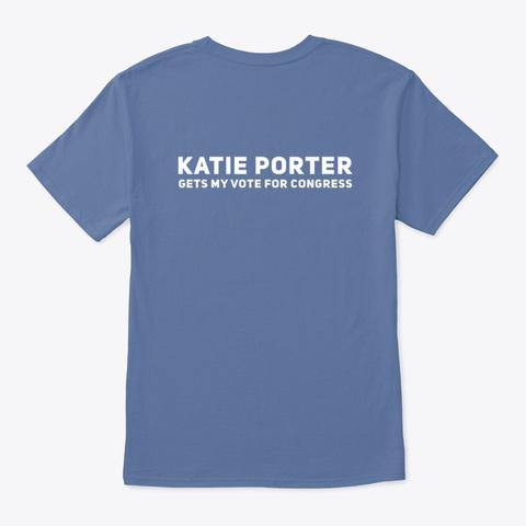 Katie Porter Gets My Vote For Congress Denim Blue T-Shirt Back