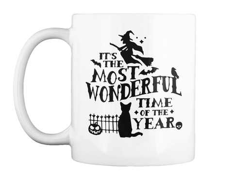 It's The Most Wonderful Time Of The Year Halloween Mug White T-Shirt Front