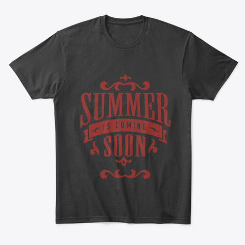 Summer Is Coming Soon! Black T-Shirt Front