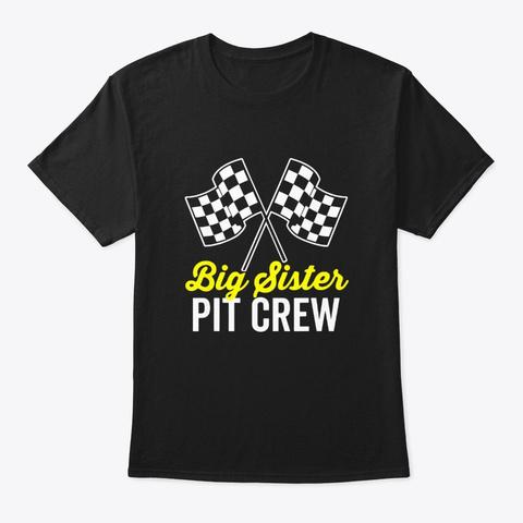 Big Sister Pit Crew Shirt For Racing Black T-Shirt Front