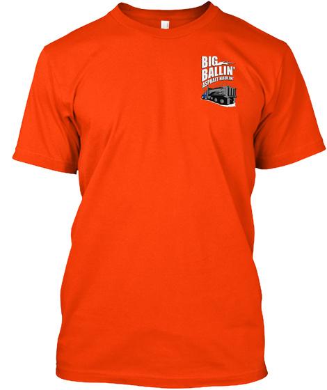 Big Ballin Asphalt Haulin Orange T-Shirt Front