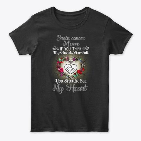 Brain Cancer Mom Full Heart Black T-Shirt Front