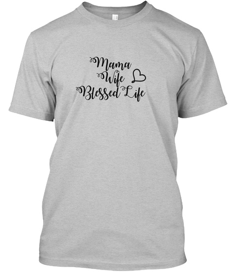 Blessed Life Light Heather Grey  T-Shirt Front