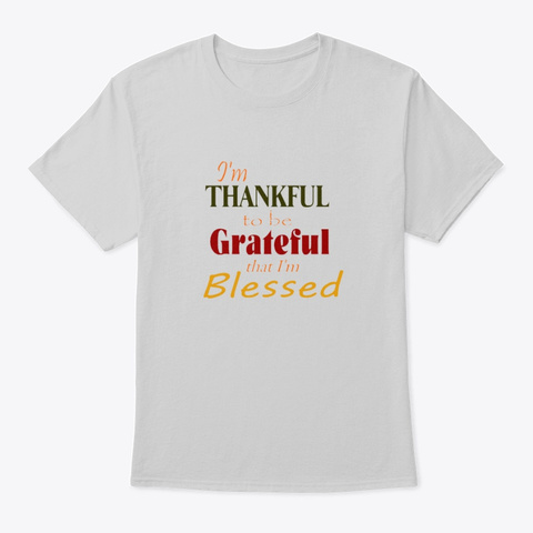 Thankful Grateful  Blessed Light Steel T-Shirt Front
