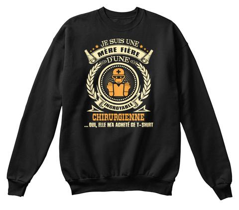 Je Suis Une Mere Fiere Dune Incroyable Chirurgienne Oui, Elle Ma Achete Ce T Shirt Jet Black T-Shirt Front