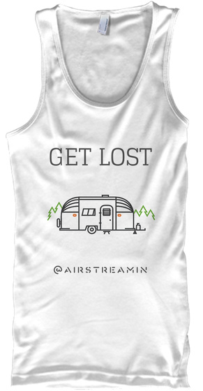 Get Lost @ Airstreamin White T-Shirt Front