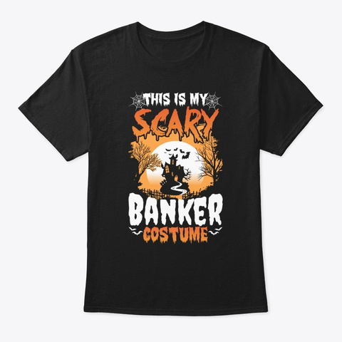This Is My Scary Banker Costume  Black T-Shirt Front