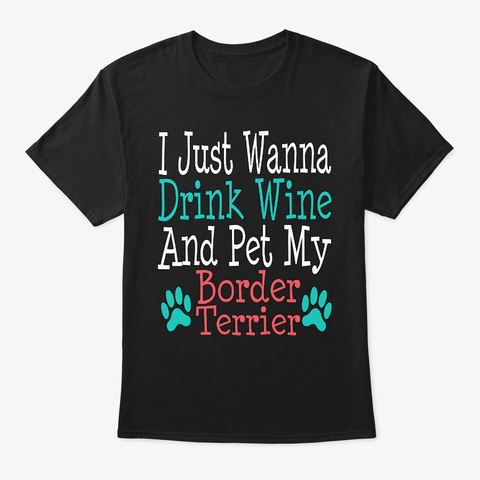 Funny Border Terrier Dog Mom Dad Wine Black T-Shirt Front