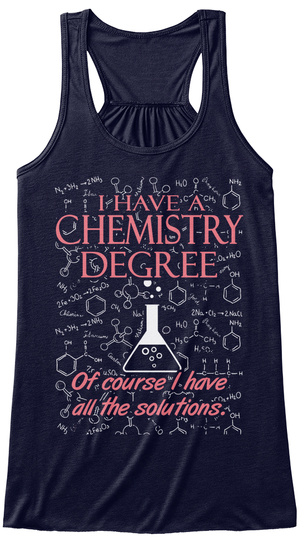 I Have A Chemistry Degree Of Course I Have All The Solutions. Midnight T-Shirt Front