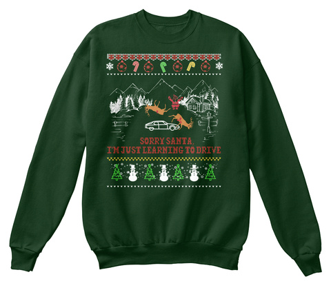 Sorry Santa I'm Just Learning To Drive Deep Forest  T-Shirt Front