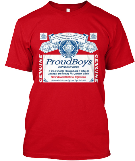 Proudboys Drinkers Of Beer World's Greatest Fraternal Organization Genuine Genuine Red T-Shirt Front