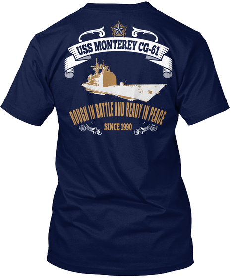 Uss Monterey Cg 61 Rough In Battle And Ready In Peace Since 1990 Navy T-Shirt Back