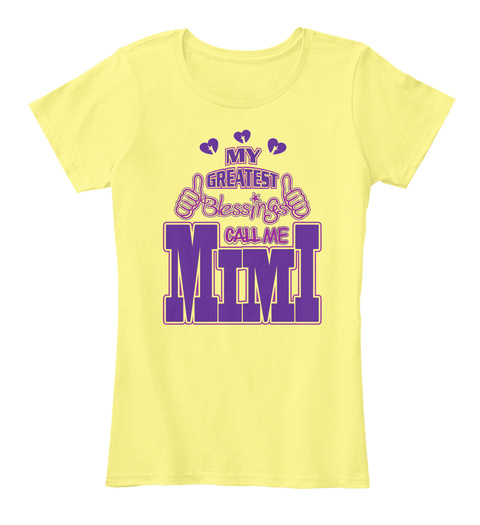 b6383871 from Grandma Tees. My Greatest Blessings Call Me Mimi Lemon Yellow Women's T -Shirt Front
